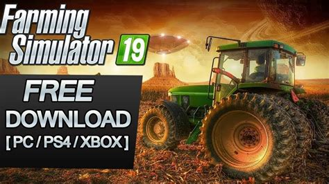Get Farming Simulator 19 Download FREE – PC/PS4/XBOX ONE