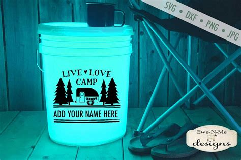 Live Love Camp - Camping SVG - Camping Bucket - SVG DXF File
