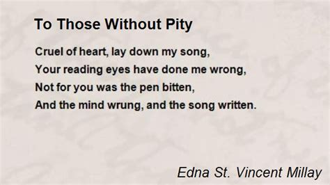 To Those Without Pity Poem by Edna St