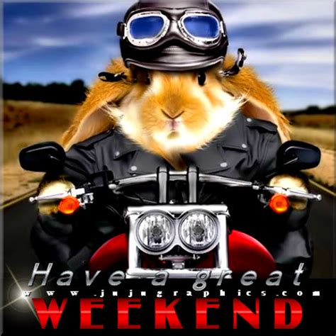 Have a great weekend 25 - Graphics, quotes, comments